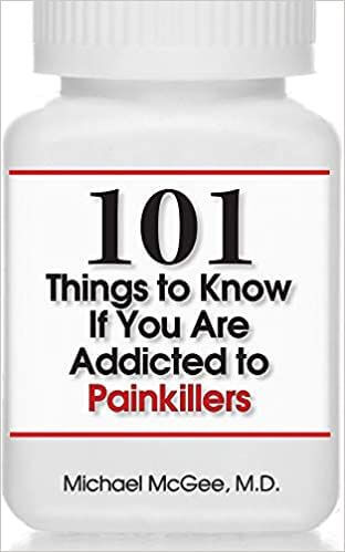 Cover of 101 Things to Know if You are Addicted to Painkillers